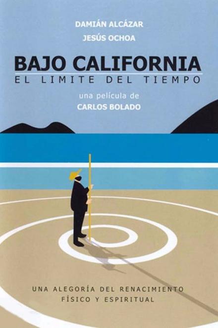 Bajo California: El límite del tiempo