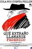 ¡Qué extraño llamarse Federico!: Scola cuenta a Fellini