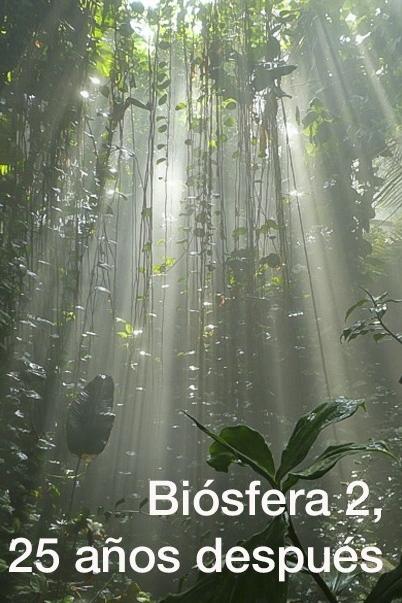 Biósfera 2, 25 años después