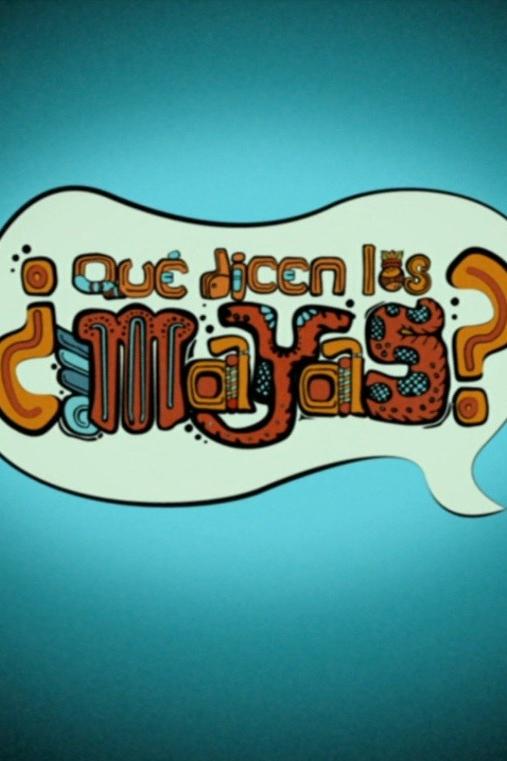 ¿Qué dicen los mayas?