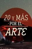 20 y más por el arte