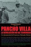 Pancho Villa, la revolución no ha terminado