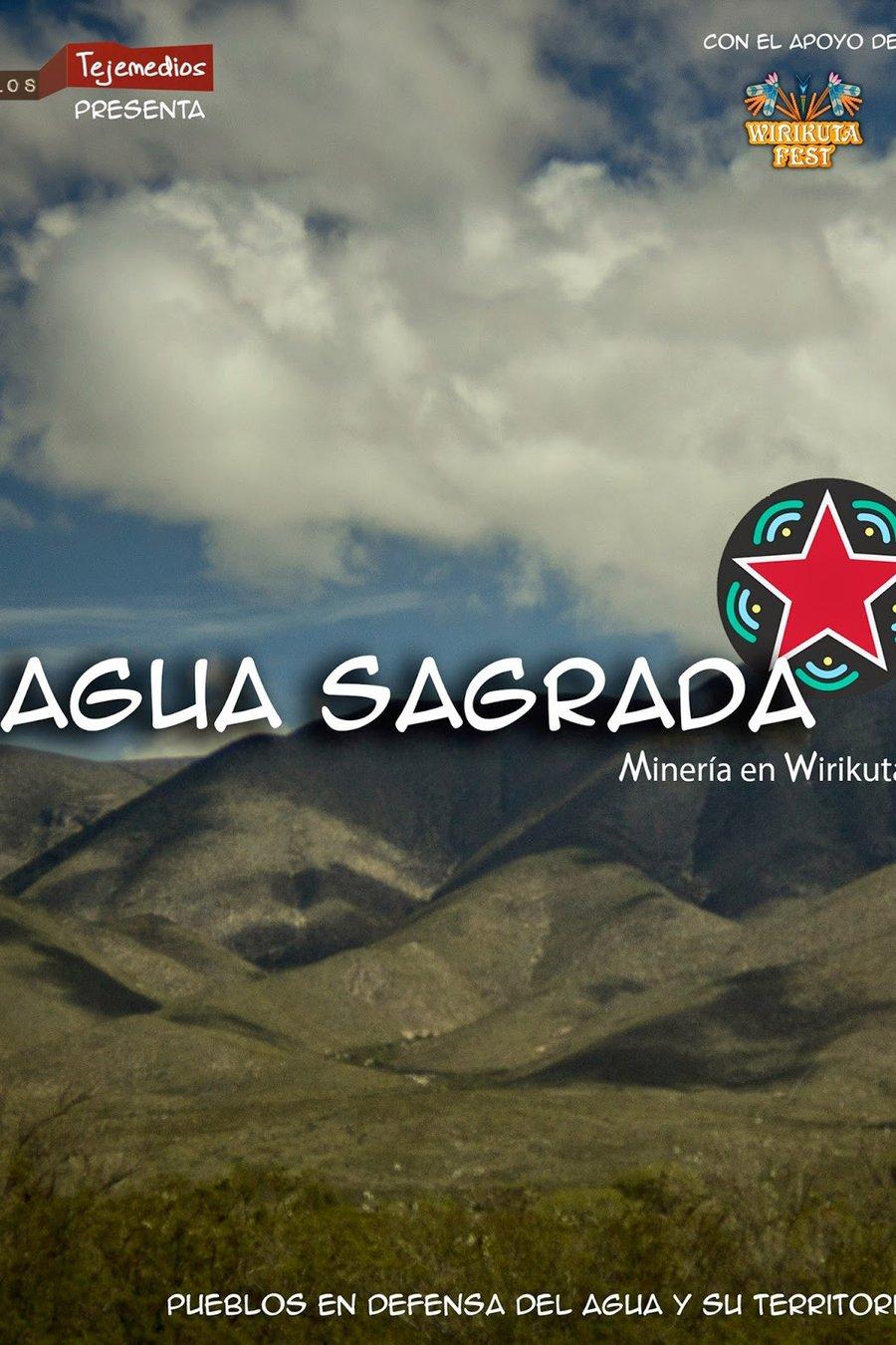 Agua Sagrada: Minería en Wirikuta