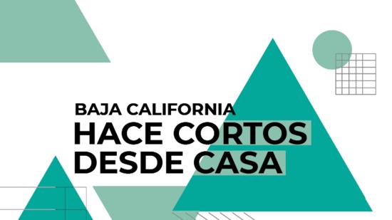 Baja California hace cortos desde casa