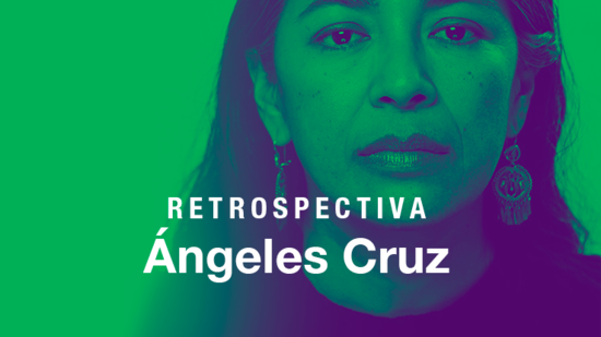 Retrospectiva Ángeles Cruz