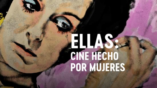 Ellas: cine hecho por mujeres