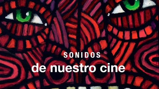 Sonidos de nuestro cine