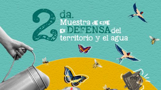 2da muestra de cine en defensa del territorio y el agua