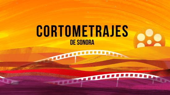 Cortometrajes de Sonora
