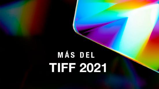 Más del TIFF 2021