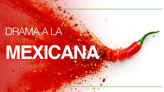 Drama a la mexicana