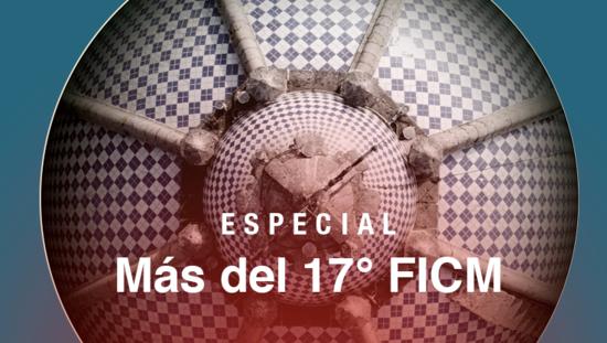 Especial Más del 17º FICM